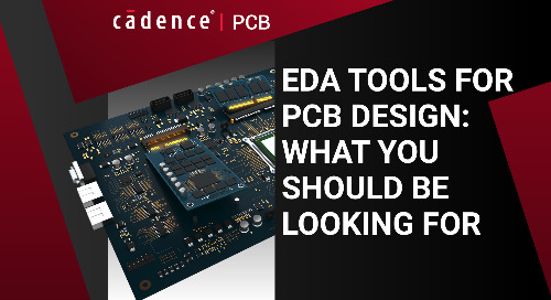 EDA Tools for PCB Design: What You Should be Looking For