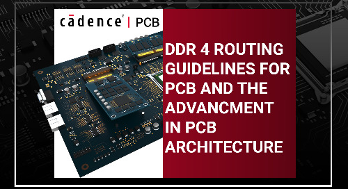 DDR4 Routing Guidelines for PCB and the Advancements in PCB Architecture