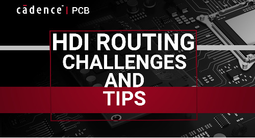HDI Routing Challenges and Tips