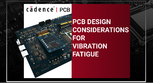 PCB Design Considerations for Vibration Fatigue
