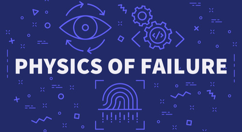 What is the Physics of Failure and Does it Increase Reliability?