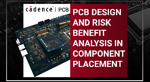 PCB Design and Risk Benefit Analysis in Component Placement
