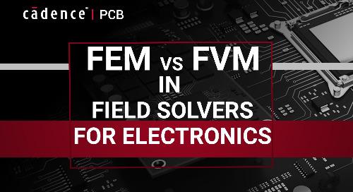 Finite Element Method (FEM) vs. Finite Volume Method (FVM) in Field Solvers for Electronics