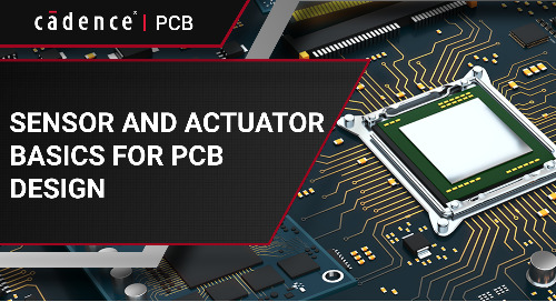 Sensor and Actuator Basics for PCB Design