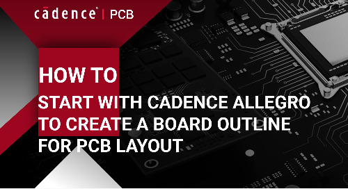 How to Start with Cadence Allegro to Create a Board Outline for PCB Layout