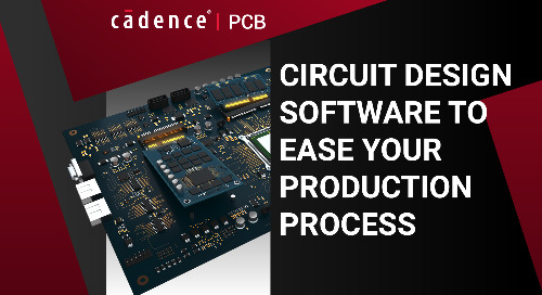 Circuit Design Software to Ease Your Production Process