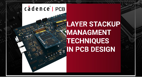 Layer Stackup Management Techniques in PCB Design