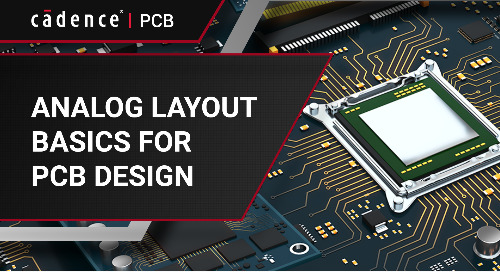 Analog Layout Basics for PCB Design