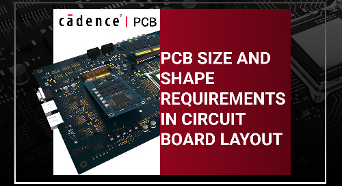 PCB Size and Shape Requirements in Circuit Board Layout