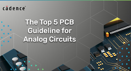 The Top 5 PCB Design Guidelines for Analog Circuits
