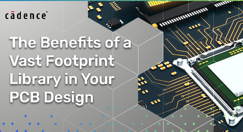The Benefits of a Vast Footprint Library in Your PCB Design