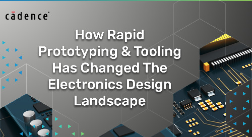 How Rapid Prototyping & Tooling Has Changed The Electronics Design Landscape