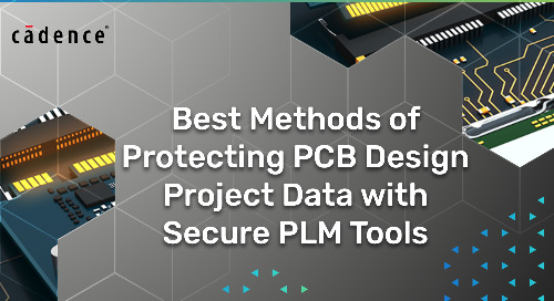 Best Methods of Protecting PCB Design Project Data with Secure PLM Tools