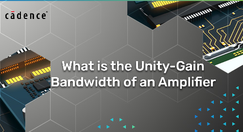 What Is the Unity-Gain Bandwidth of an Amplifier?