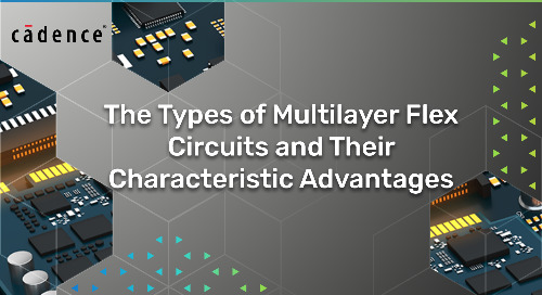 The Types of Multilayer Flex Circuits and Their Characteristic Advantages