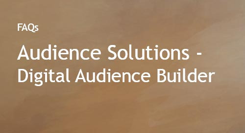 Audience Solutions - Digital Audience Builder FAQs