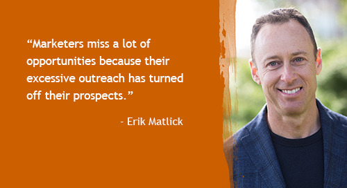 Less is more: rethinking marketing and sales strategies with Erik Matlick [Inside Intent podcast]