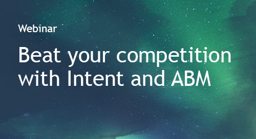 Webinar: Beat your competition with Intent and Account-Based Marketing