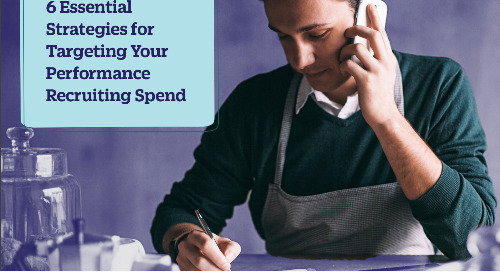 6 Essential Strategies for Targeting Your Performance Recruiting Spend