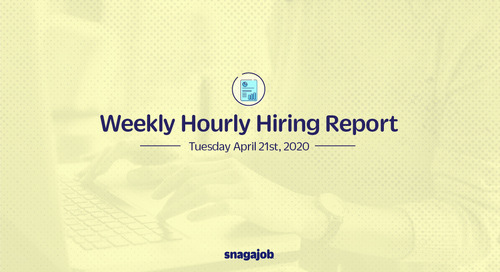 Weekly Hourly Hiring Report 4/21/2020