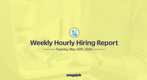 Weekly Hourly Hiring Report 5/26/2020