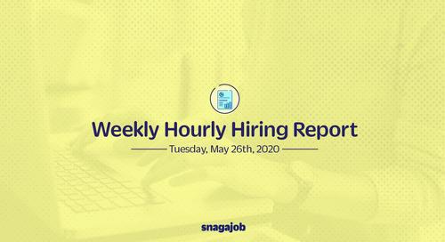 Weekly Hourly Hiring Report 5/26/2020