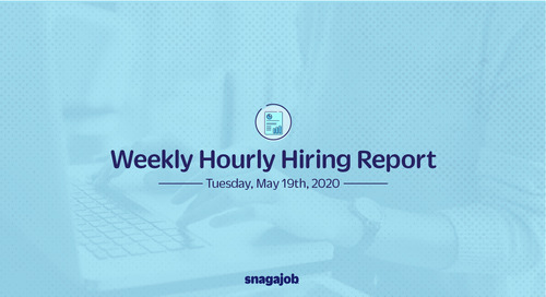 Weekly Hourly Hiring Report 5/19/2020