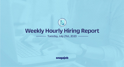 Weekly Hourly Hiring Report 7/21/2020