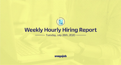 Weekly Hourly Hiring Report 7/28/2020
