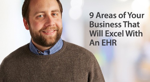 9 Areas of Your Business That Will Excel With an EHR