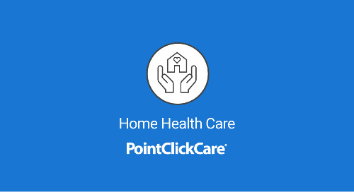 Introducing PointClickCare's Home Health Care Solution