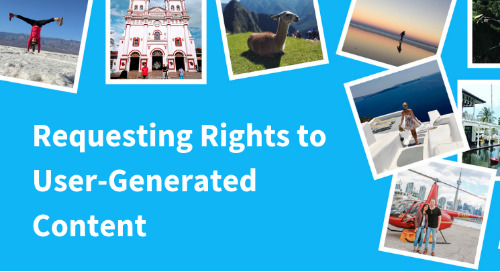 Requesting Rights to User-Generated Content: a Step-by-Step Guide for Travel Brands [Infographic]