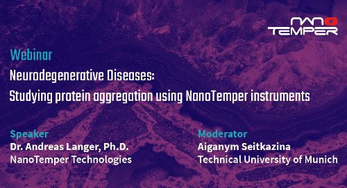 Neurodegenerative Diseases: Studying protein aggregation using NanoTemper instruments