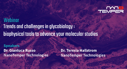 Trends and challenges in glycobiology: Biophysical tools to advance your molecular studies