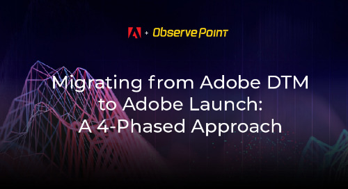 Webinar - Migrating from Adobe DTM to Launch: A 4-Phased Approach