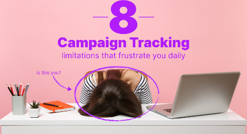 8 Campaign Tracking Limitations That Frustrate You Daily