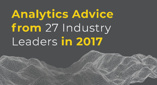 Analytics Advice from 27 Industry Leaders in 2017