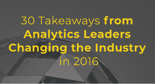 30 Takeaways from Analytics Leaders Changing the Industry in 2016