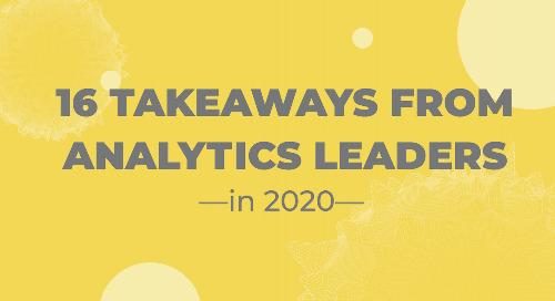 16 Takeaways from Analytics Leaders in 2020