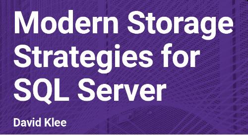Modern Storage Strategies for SQL Server