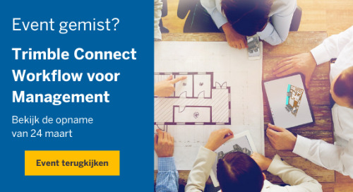 Webinar opname: Trimble Connect Workflow Voor Management [24 maart 2021]