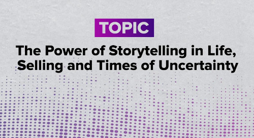The Power of Storytelling in Life, Selling and Times of Uncertainty