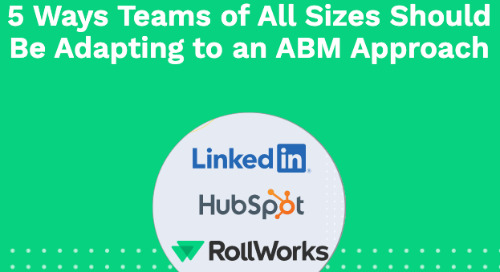 5 Ways Teams of All Sizes Should Be Adapting to an ABM Approach: 7/9 at 10am PST
