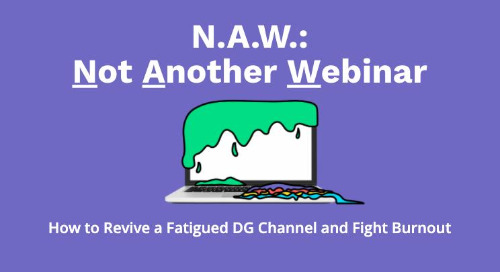 N.A.W. (Not Another Webinar): How to Revive a Fatigued Channel + Fight Burnout