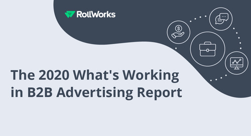 The 2020 What's Working in B2B Advertising Report