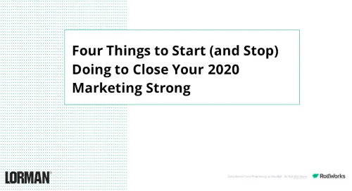 Four Things to Start (and Stop) Doing to Close Your 2020 Marketing Strong