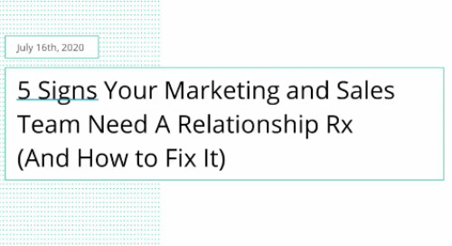 5 Signs Your Marketing and Sales Team Need A Relationship Rx