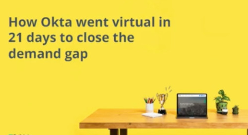 How Okta went Virtual in 21 Days to Close the Demand Gap