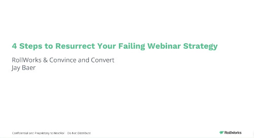 4 Steps to Resurrect your Failing Webinar Strategy