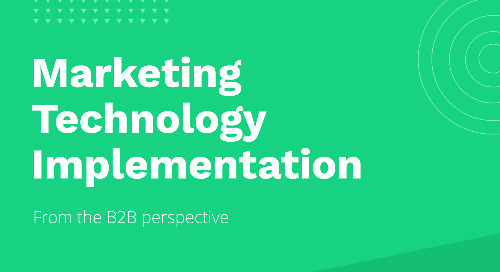 Marketing Technology Implementation: From the B2B Perspective